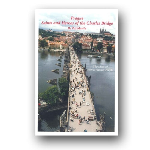 Prague: Saints and Heroes of the Charles Bridge by Pat Martin