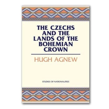 The Czechs and Lands of the Bohemian Crown by Hugh Agnew