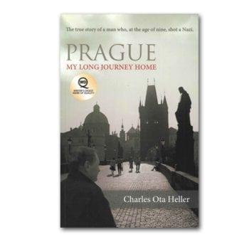 Prague: My Long Journey Home by Charles Ota Heller