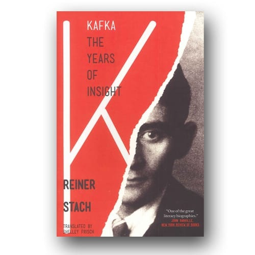 Kafka: the Years of Insight by Reiner Stach