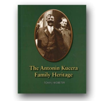The Antonin Kucera Family Heritage by Tony J. Wobeter
