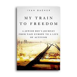 My Train to Freedom by Ivan A. Backer