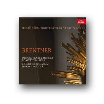 Jan Josef Ignác Brentner/Concertos & Arias