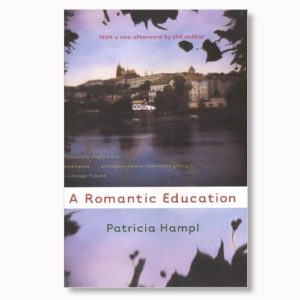 A Romantic Education by Patricia Hampl