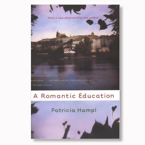 A Romantic Education by Patricia Hampl