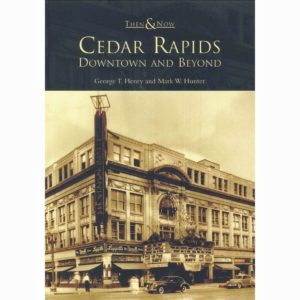 Cedar Rapids, Downtown and Beyond