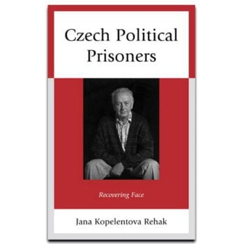 Czech Political Prisoners: Recovering Face