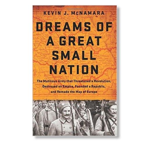 Dreams of a Great Small Nation by Kevin J. McNamara