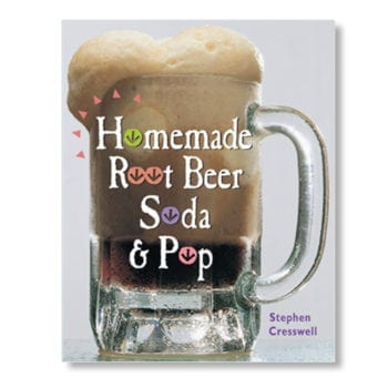 Homemade Root Beer & Soda Pop by Stephen Cresswell