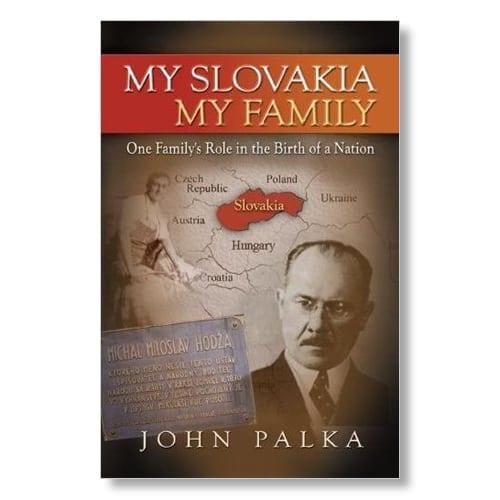My Slovakia, My Family by John Palka
