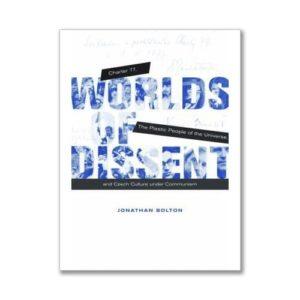 Worlds of Dissent by Jonathon Bolton