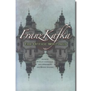 Franz Kafka: The Office Writings