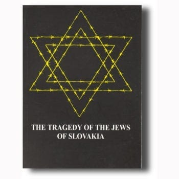 The Tragedy of the Jews of Slovakia
